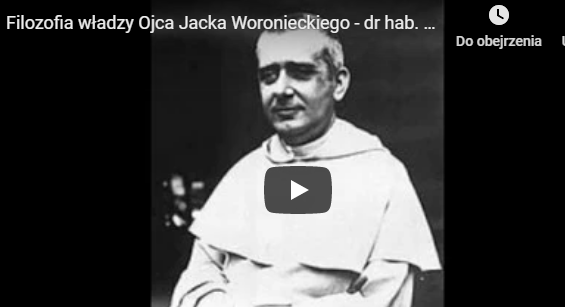 Filozofia władzy Ojca Jacka Woronieckiego – dr hab. Paweł Skrzydlewski prof. PWSZ Chełm